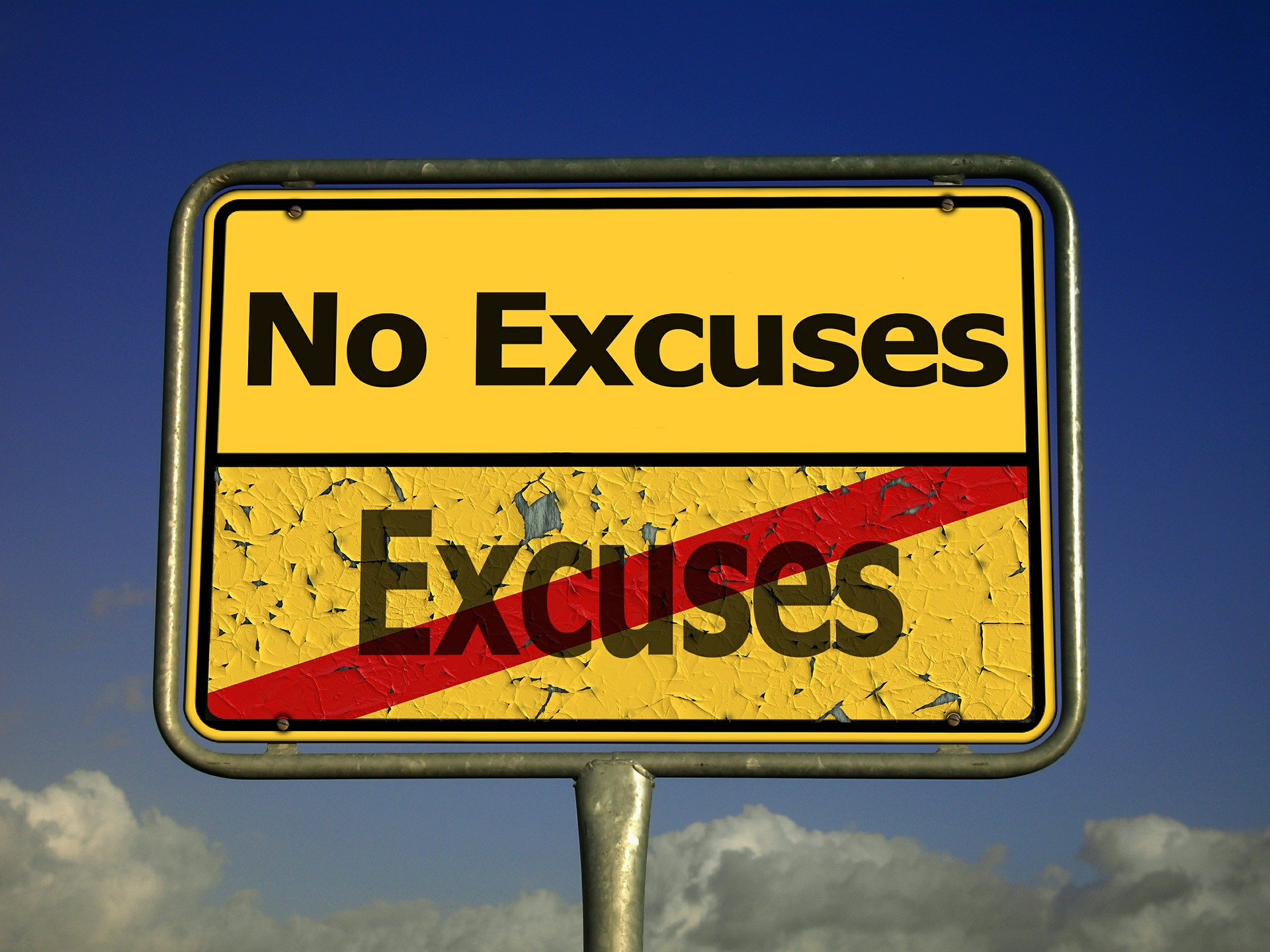 Leaving excuses behind for no excuses